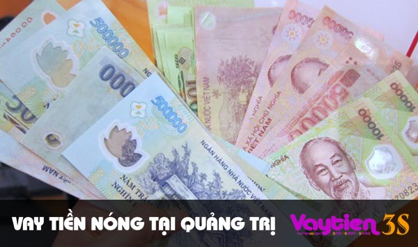 Vay tiền nóng tại Quảng Trị – nhiều chính sách ưu đãi hấp dẫn