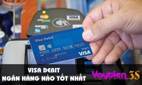 Visa debit ngân hàng nào tốt nhất – một số lựa chọn cho bạn