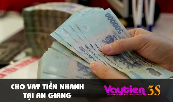Cho vay tiền nhanh tại An Giang, điều kiện ĐƠN GIẢN, duyệt vay nhanh