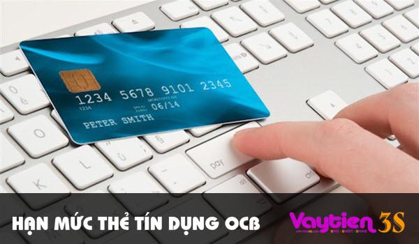 Hạn mức thẻ tín dụng OCB – con số chính xác nhất