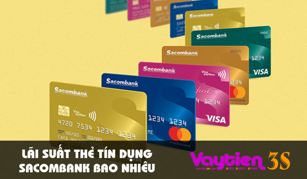 Lãi suất thẻ tín dụng Sacombank bao nhiêu