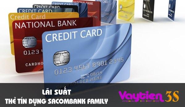 Lãi suất thẻ tín dụng Sacombank Family – thông tin chi tiết