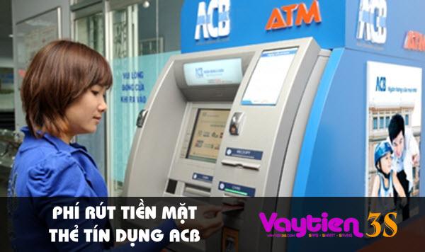 Phí rút tiền mặt thẻ tín dụng ACB, thông tin mới nhất