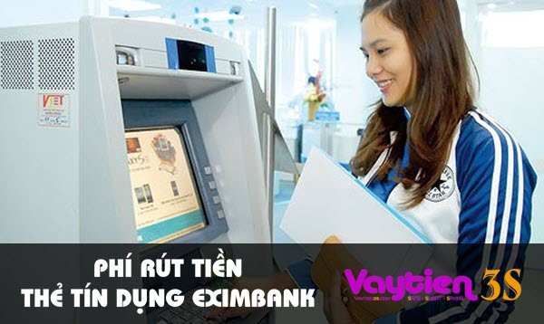 Phí rút tiền thẻ tín dụng Eximbank