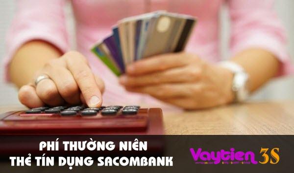 Phí thường niên thẻ tín dụng Sacombank – nguời sử dụng thẻ nên biết