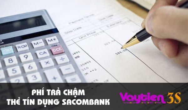 Phí trả chậm thẻ tín dụng Sacombank