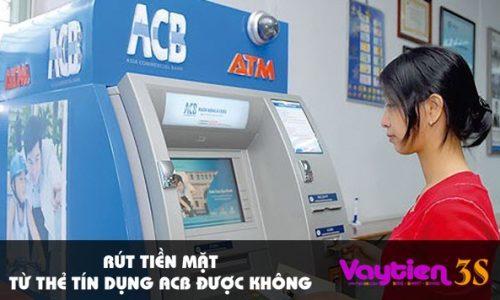 Rút tiền mặt từ thẻ tín dụng ACB được không, biểu phí như thế nào?