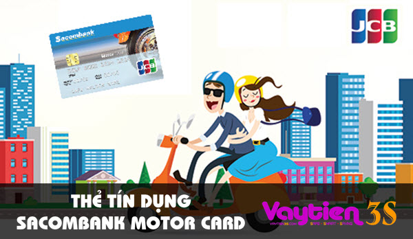 Thẻ tín dụng Sacombank Motor Card – nhiều ưu đãi hấp dẫn