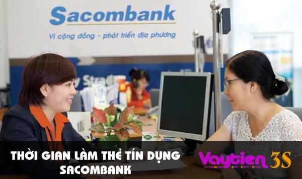 Thời gian làm thẻ tín dụng Sacombank