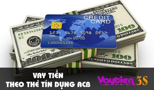 Vay tiền theo thẻ tín dụng ACB – hình thức mới, nhiều ưu đãi
