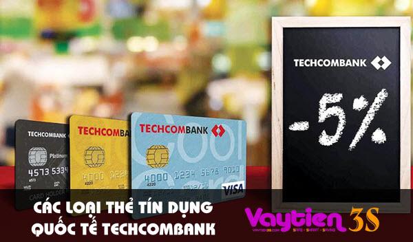 Các loại thẻ tín dụng quốc tế Techcombank – thông tin mới nhất