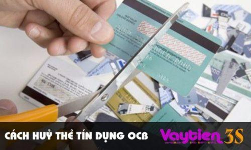 Cách huỷ thẻ tín dụng OCB – dễ dàng nhanh chóng