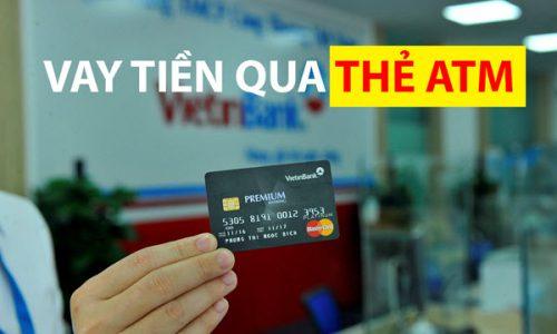 Vay tiền qua thẻ ATM Vietinbank, thủ tục tiện lợi, nhận tiền nhanh chóng